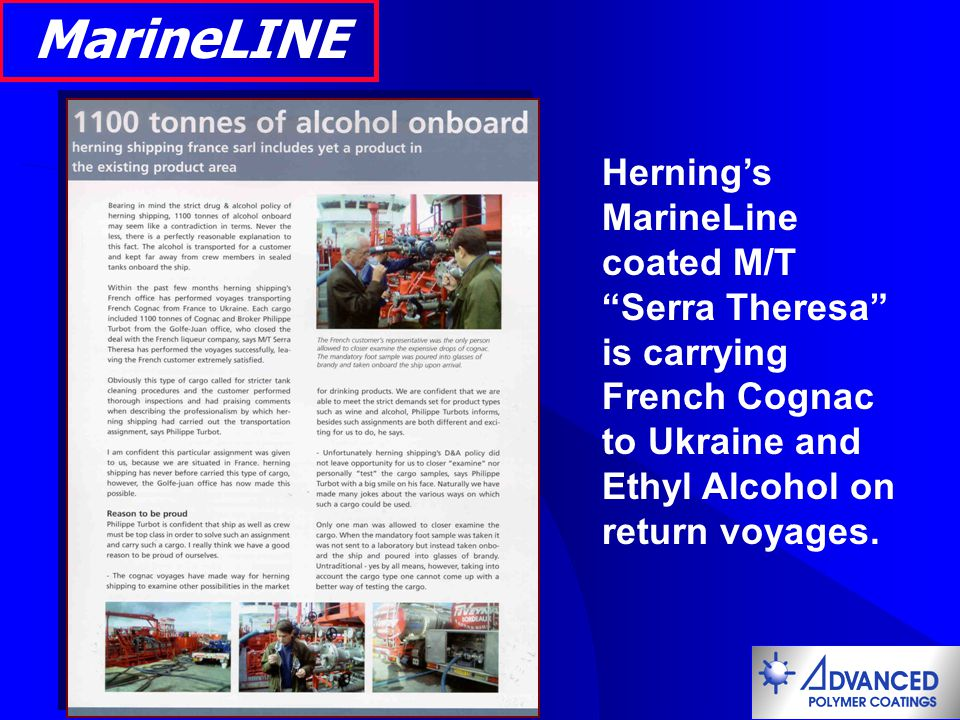 MarineLINE Herning's MarineLine coated M/T Serra Theresa is carrying French Cognac to Ukraine and Ethyl Alcohol on return voyages.