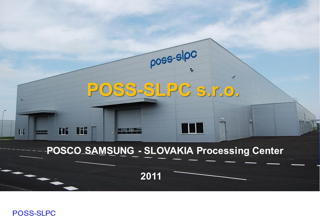 POSCO SAMSUNG - SLOVAKIA Processing Center