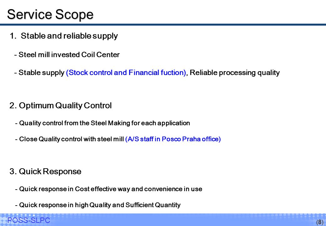 Service Scope Stable and reliable supply 2. Optimum Quality Control