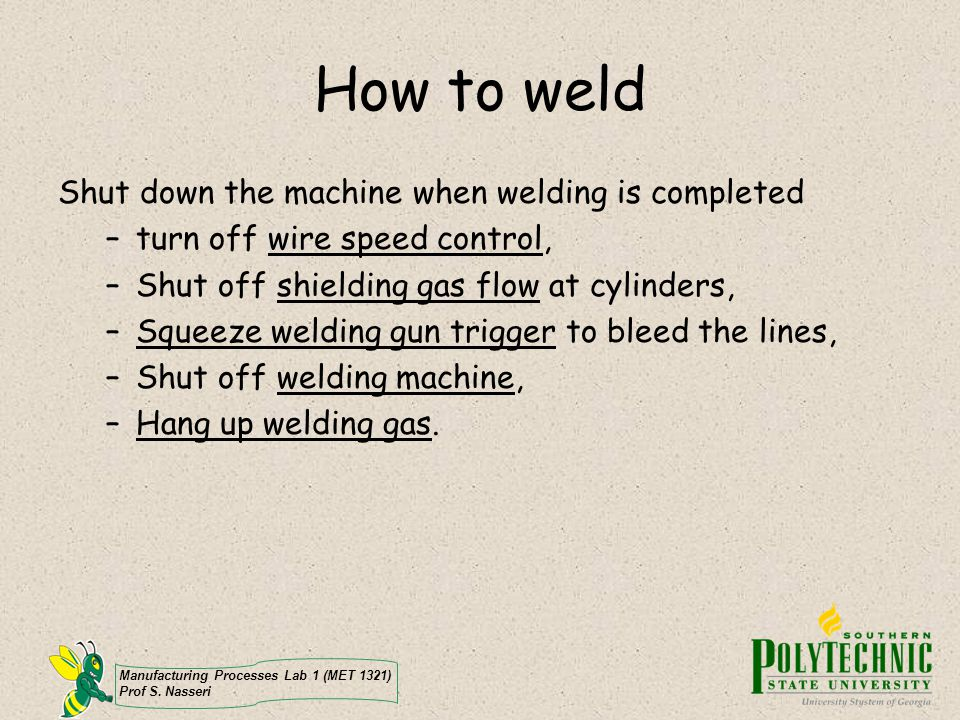 How to weld Shut down the machine when welding is completed