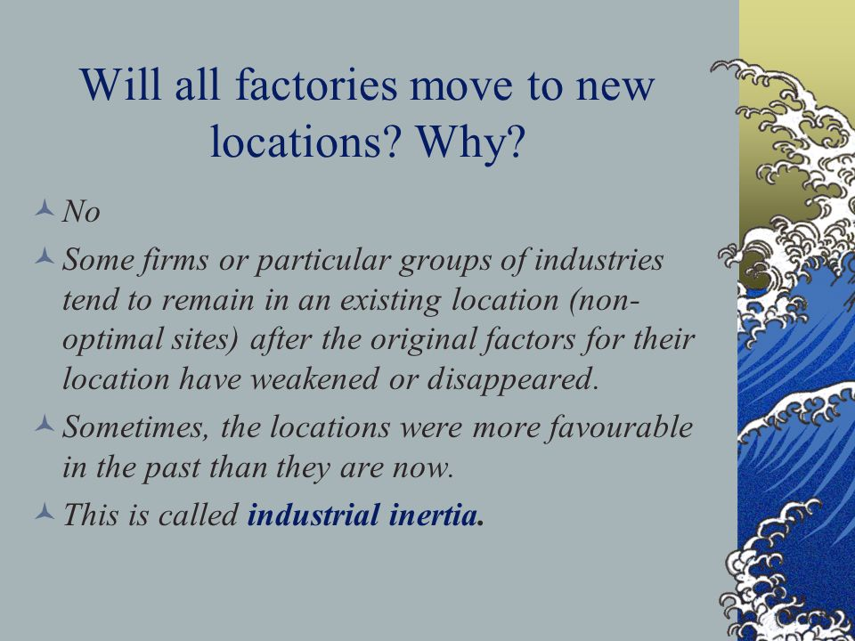 Will all factories move to new locations Why