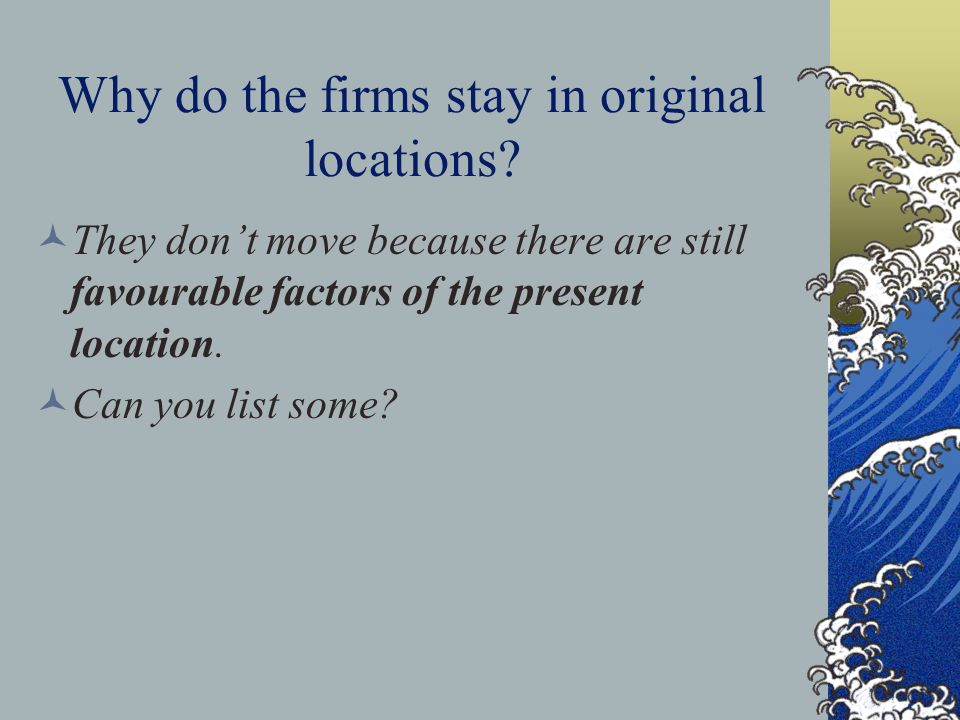 Why do the firms stay in original locations