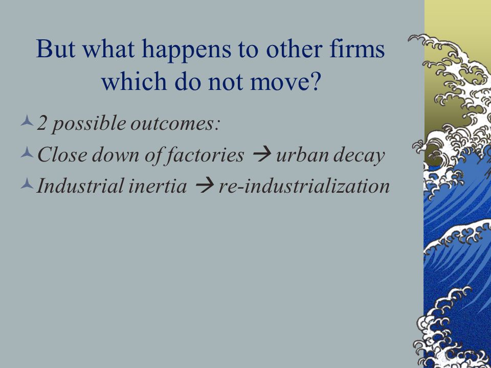 But what happens to other firms which do not move