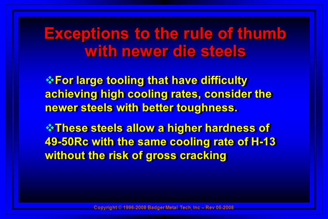 Exceptions to the rule of thumb with newer die steels
