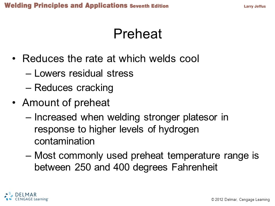Preheat Reduces the rate at which welds cool Amount of preheat