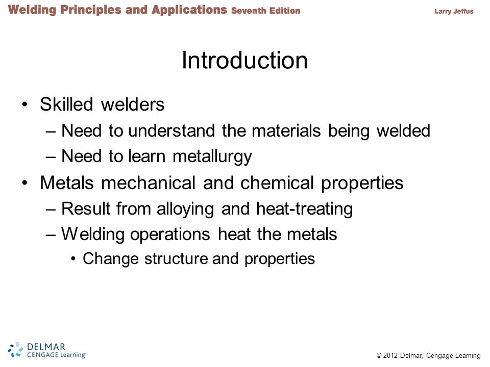 Introduction Skilled welders Metals mechanical and chemical properties