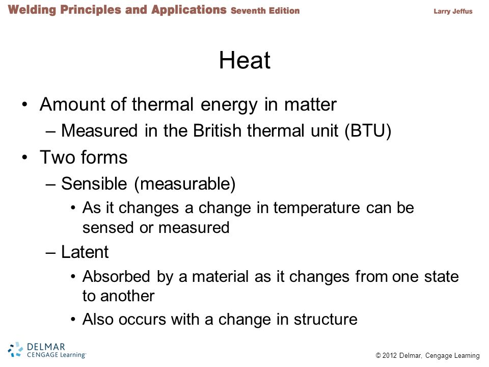 Heat Amount of thermal energy in matter Two forms