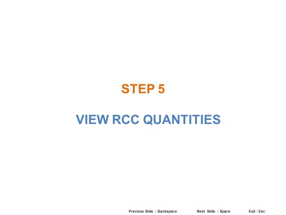 STEP 5 VIEW RCC QUANTITIES