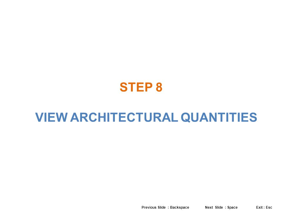 STEP 8 VIEW ARCHITECTURAL QUANTITIES