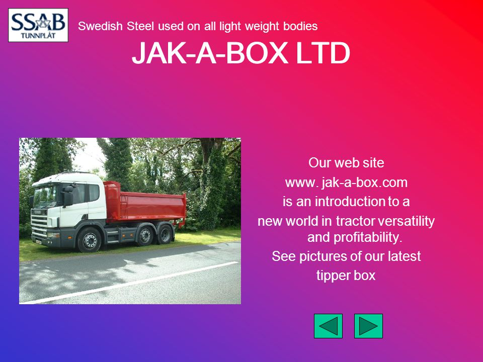 JAK-A-BOX LTD Our web site www. jak-a-box.com is an introduction to a