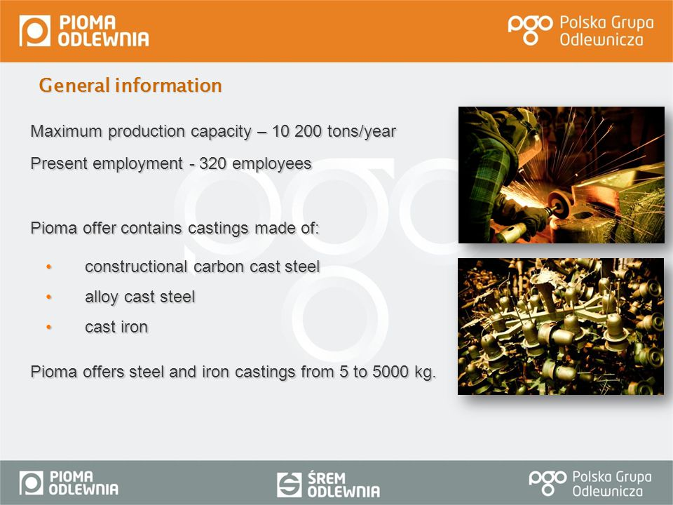 General information Maximum production capacity – 10 200 tons/year