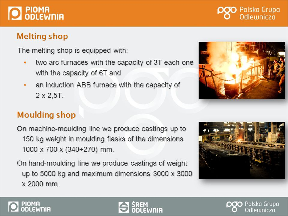 Melting shop Moulding shop The melting shop is equipped with: