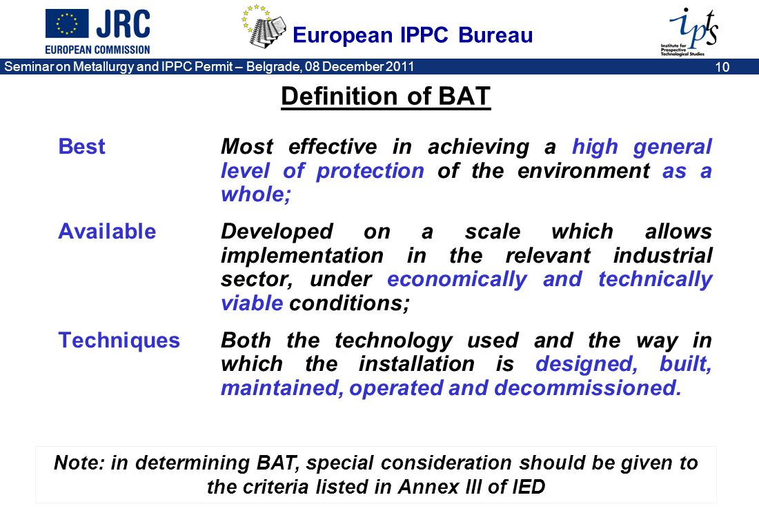 Definition of BAT Best Most effective in achieving a high general level of protection of the environment as a whole;