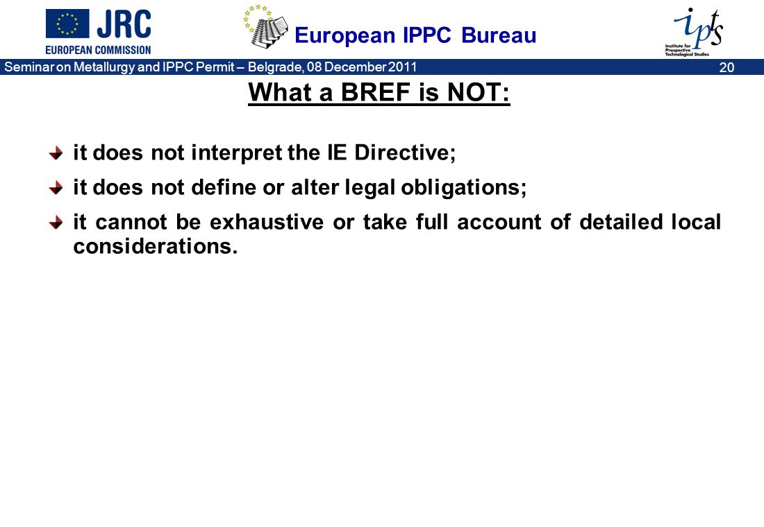 What a BREF is NOT: it does not interpret the IE Directive;