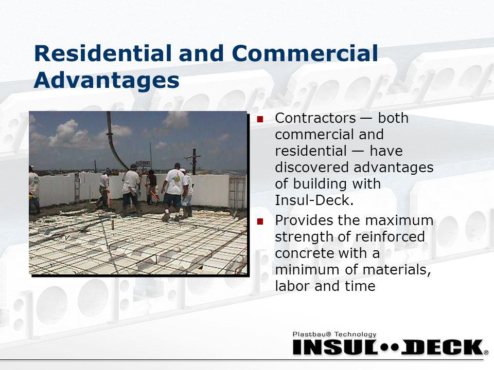 Residential and Commercial Advantages