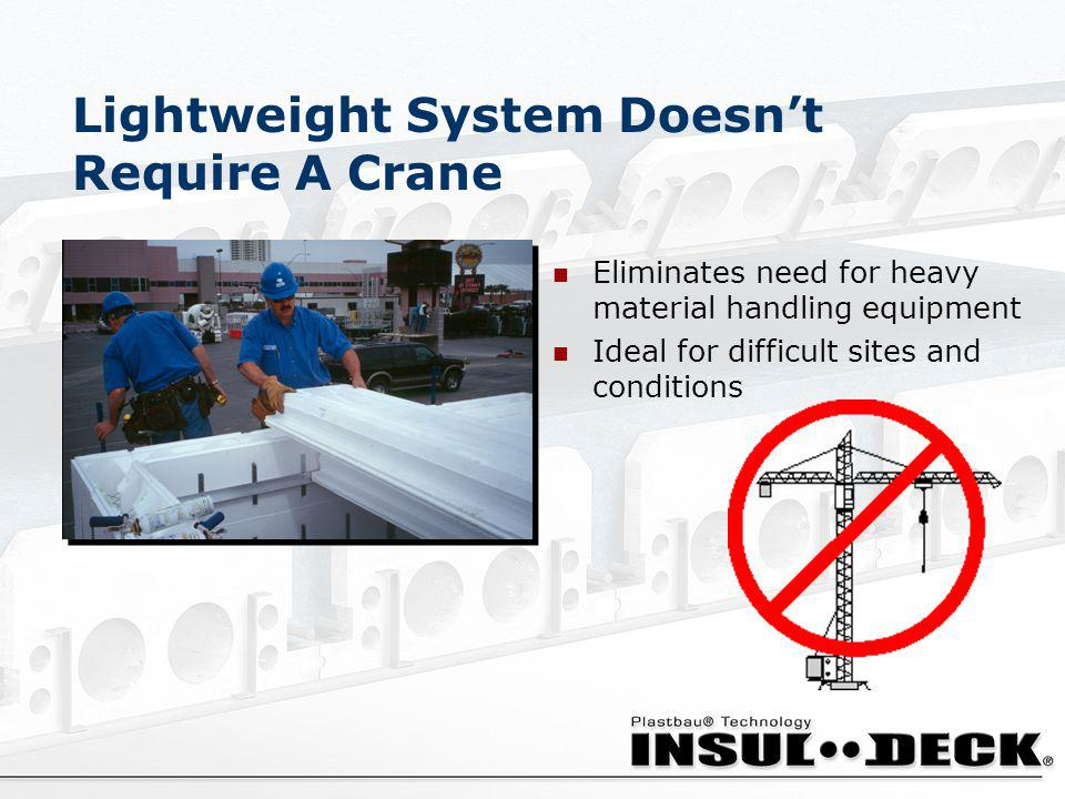 Lightweight System Doesn't Require A Crane