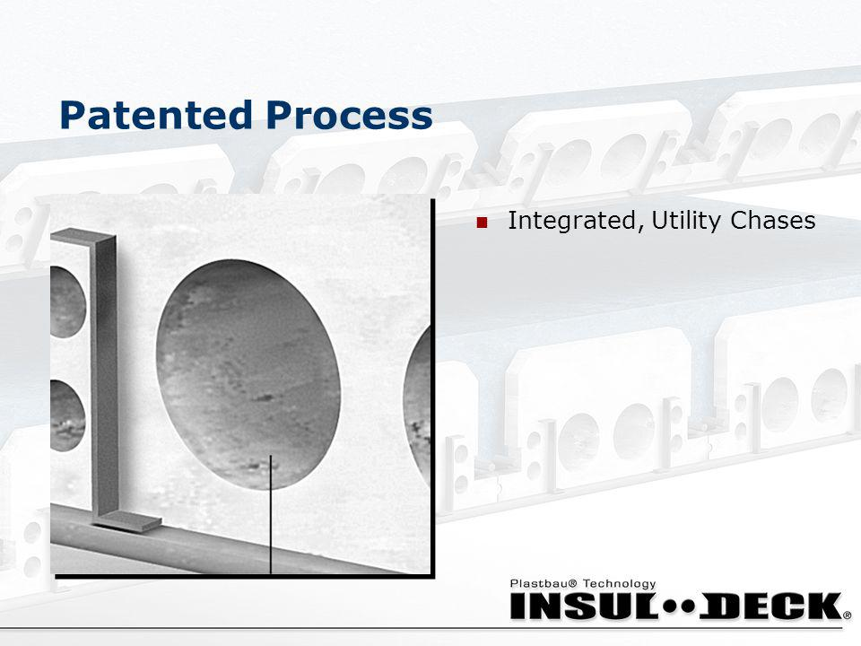 Patented Process Integrated, Utility Chases