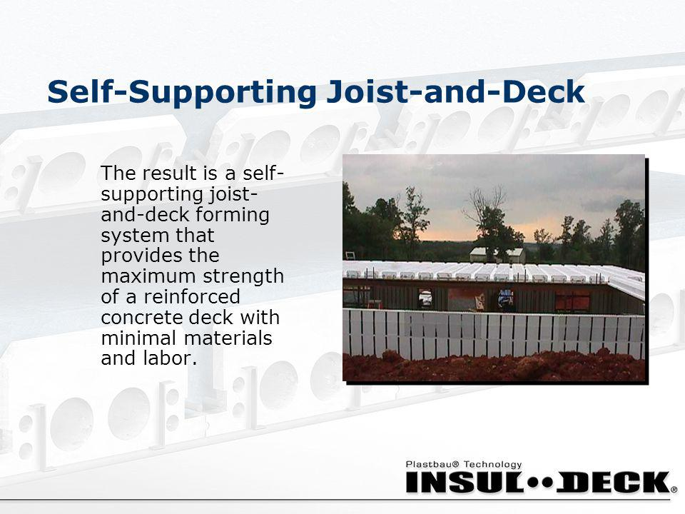 Self-Supporting Joist-and-Deck