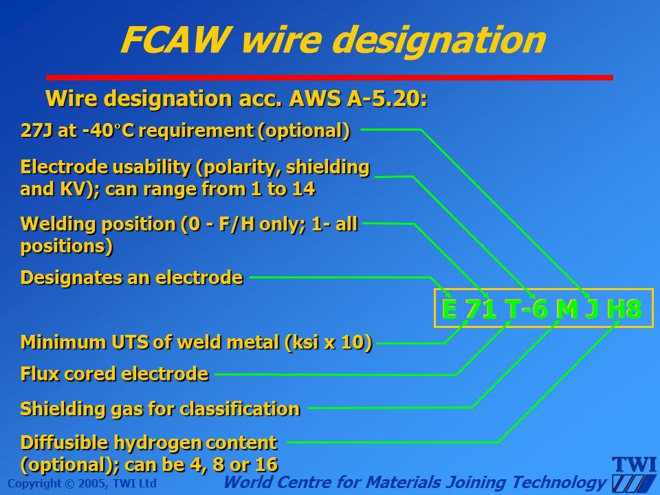 FCAW wire designation E 71 T-6 M J H8 E 7 1 T -6 M J H8