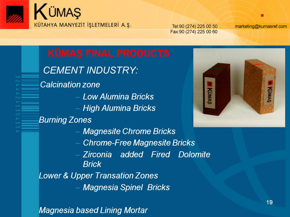 KÜMAŞ FINAL PRODUCTS CEMENT INDUSTRY: Calcination zone