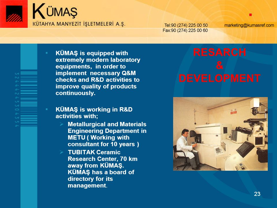 KÜMAŞ is equipped with extremely modern laboratory equipments, in order to implement necessary Q&M checks and R&D activities to improve quality of products continuously.