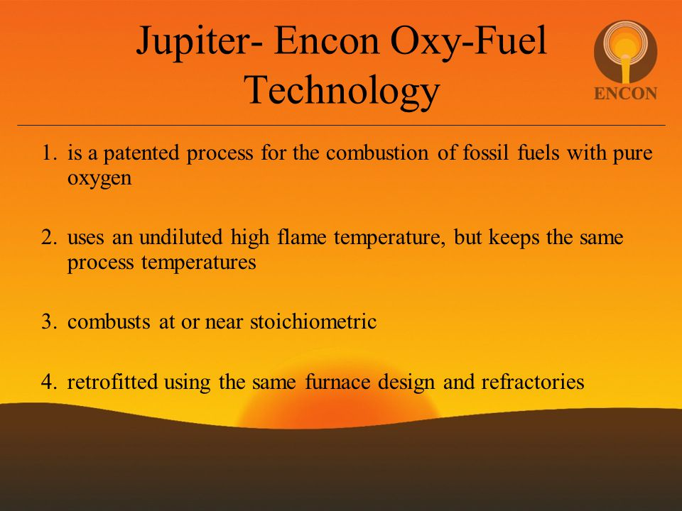 Jupiter- Encon Oxy-Fuel Technology