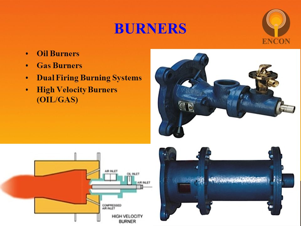 BURNERS Oil Burners Gas Burners Dual Firing Burning Systems