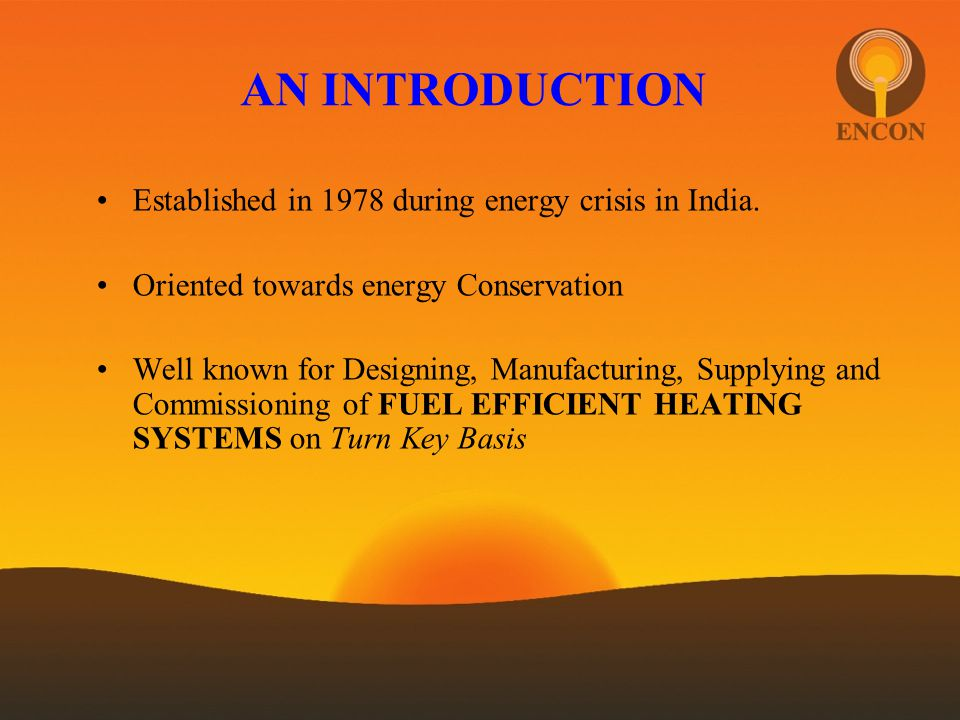 AN INTRODUCTION Established in 1978 during energy crisis in India.