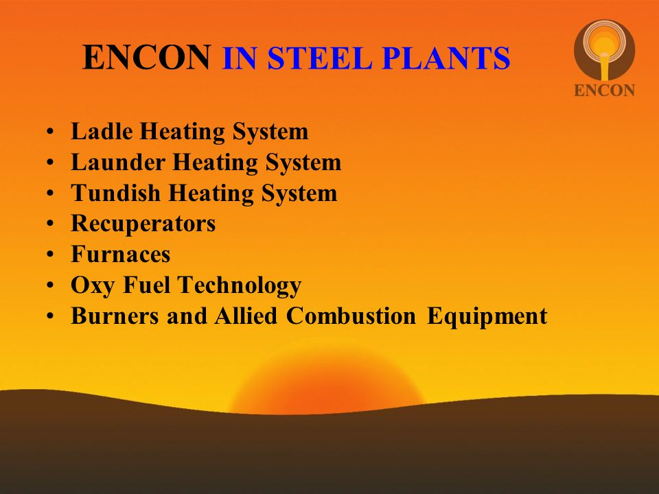 ENCON IN STEEL PLANTS Ladle Heating System Launder Heating System