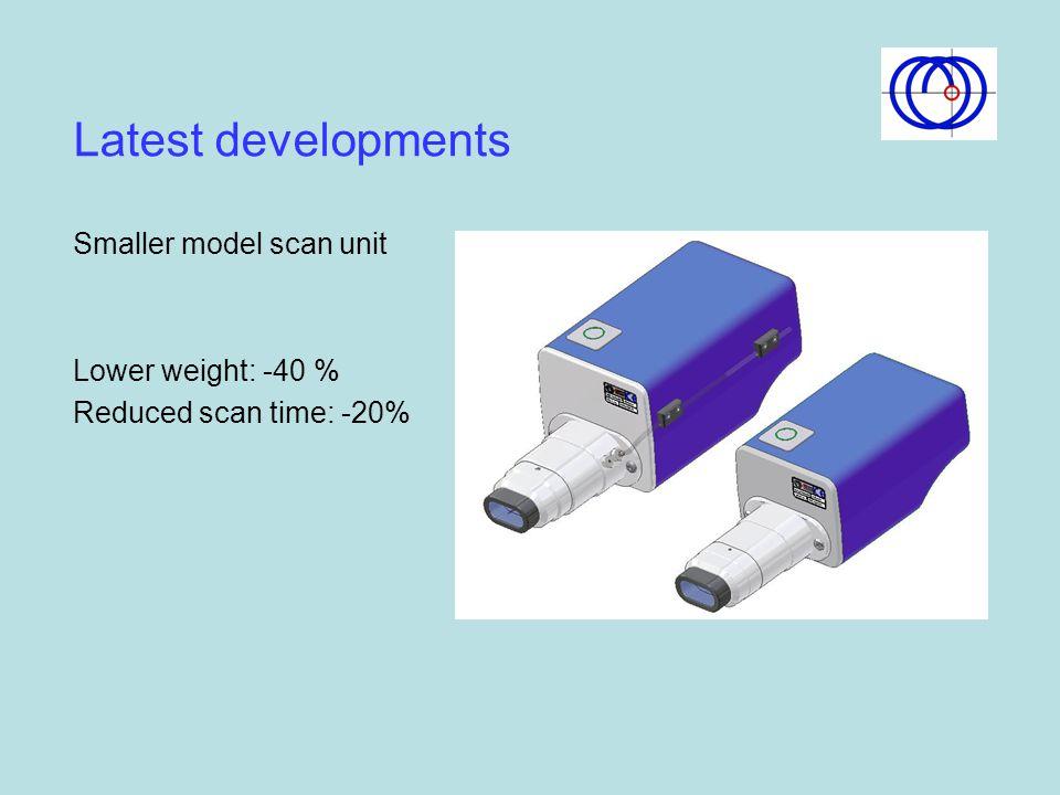 Latest developments Smaller model scan unit Lower weight: -40 %