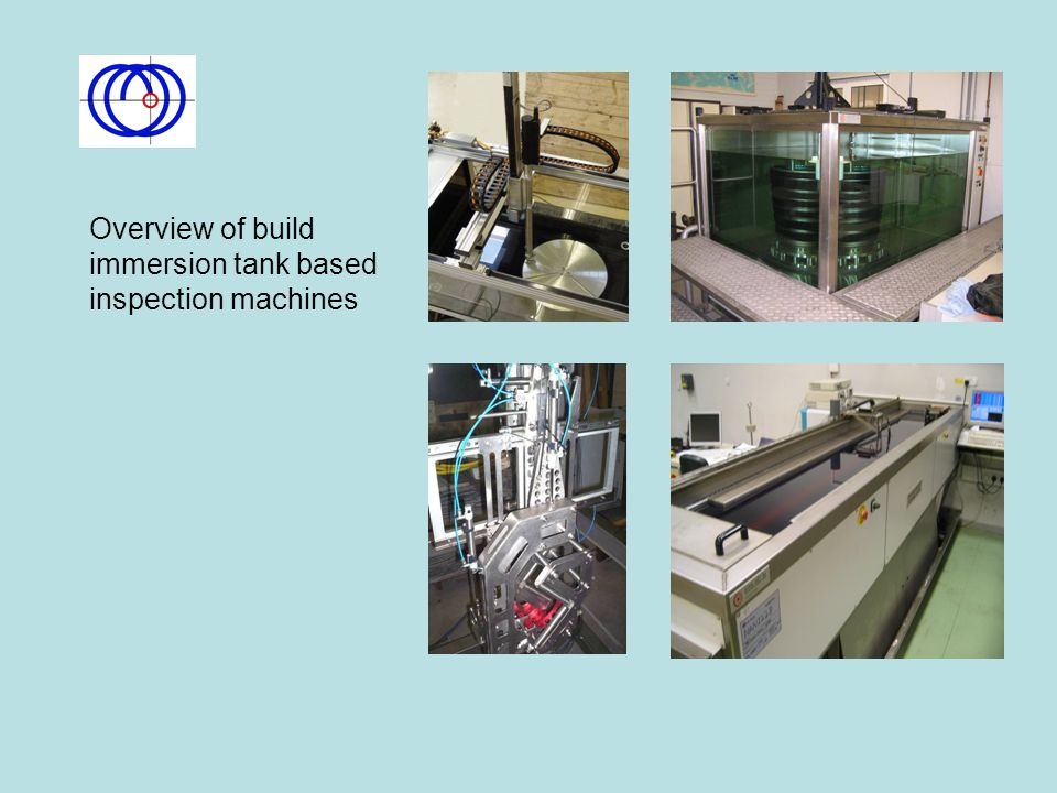 Overview of build immersion tank based inspection machines
