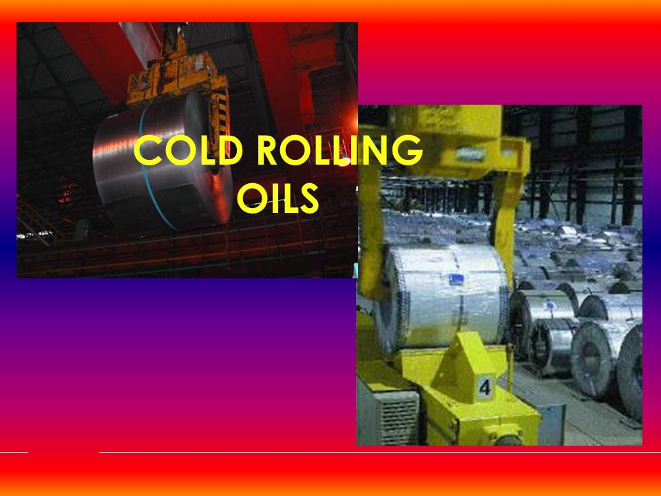 COLD ROLLING OILS