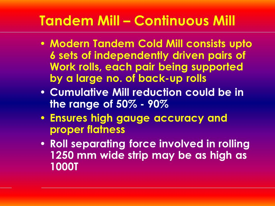Tandem Mill – Continuous Mill