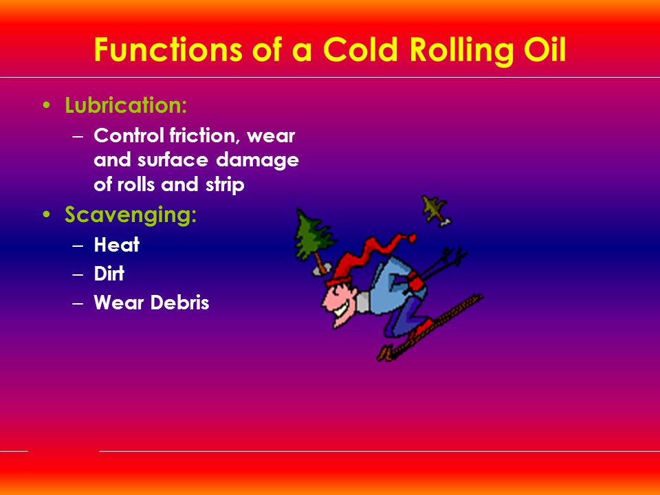 Functions of a Cold Rolling Oil