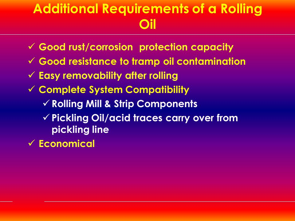 Additional Requirements of a Rolling Oil