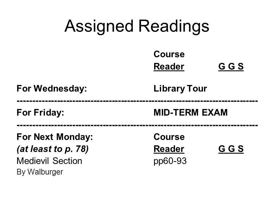 Assigned Readings Course Reader G G S For Wednesday: Library Tour