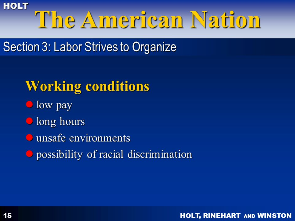 Working conditions Section 3: Labor Strives to Organize low pay