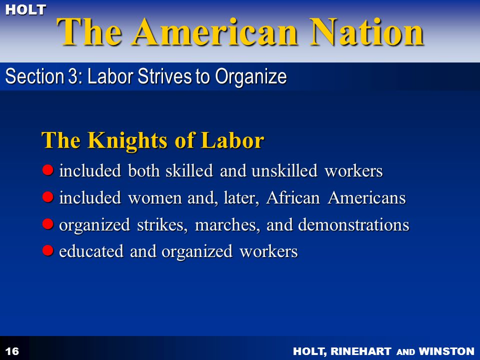 The Knights of Labor Section 3: Labor Strives to Organize