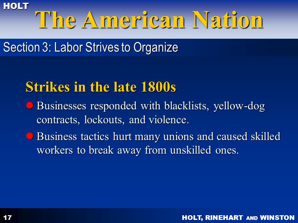 Strikes in the late 1800s Section 3: Labor Strives to Organize