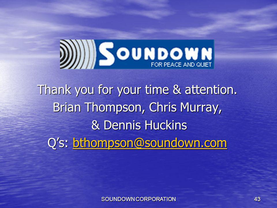 Thank you for your time & attention. Brian Thompson, Chris Murray,