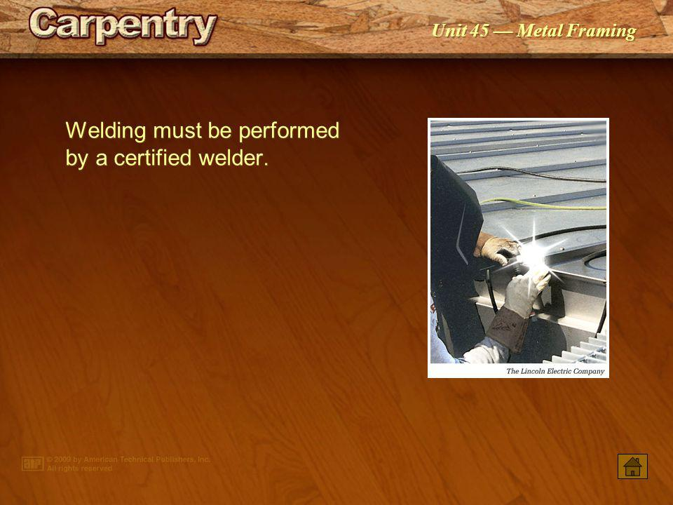 Welding must be performed by a certified welder.