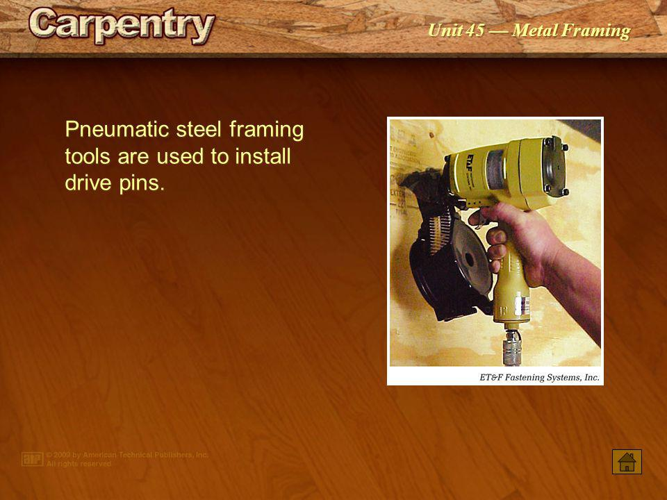 Pneumatic steel framing tools are used to install drive pins.