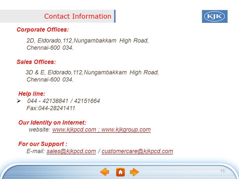 Corporate Offices: 2D, Eldorado,112,Nungambakkam High Road, Chennai-600 034. Sales Offices: 3D & E, Eldorado,112,Nungambakkam High Road,