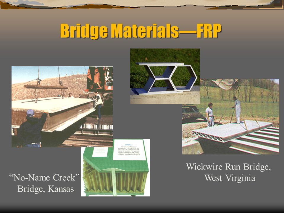 Bridge Materials—FRP Wickwire Run Bridge, West Virginia