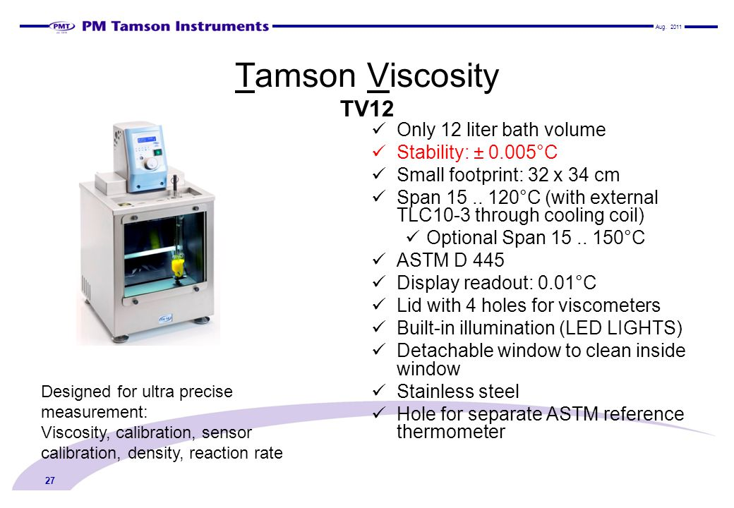 Tamson Viscosity TV12 Only 12 liter bath volume Stability: ± 0.005°C
