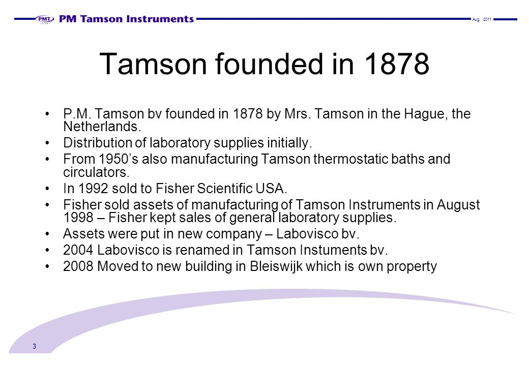 Aug. 2011 Tamson founded in 1878. P.M. Tamson bv founded in 1878 by Mrs. Tamson in the Hague, the Netherlands.