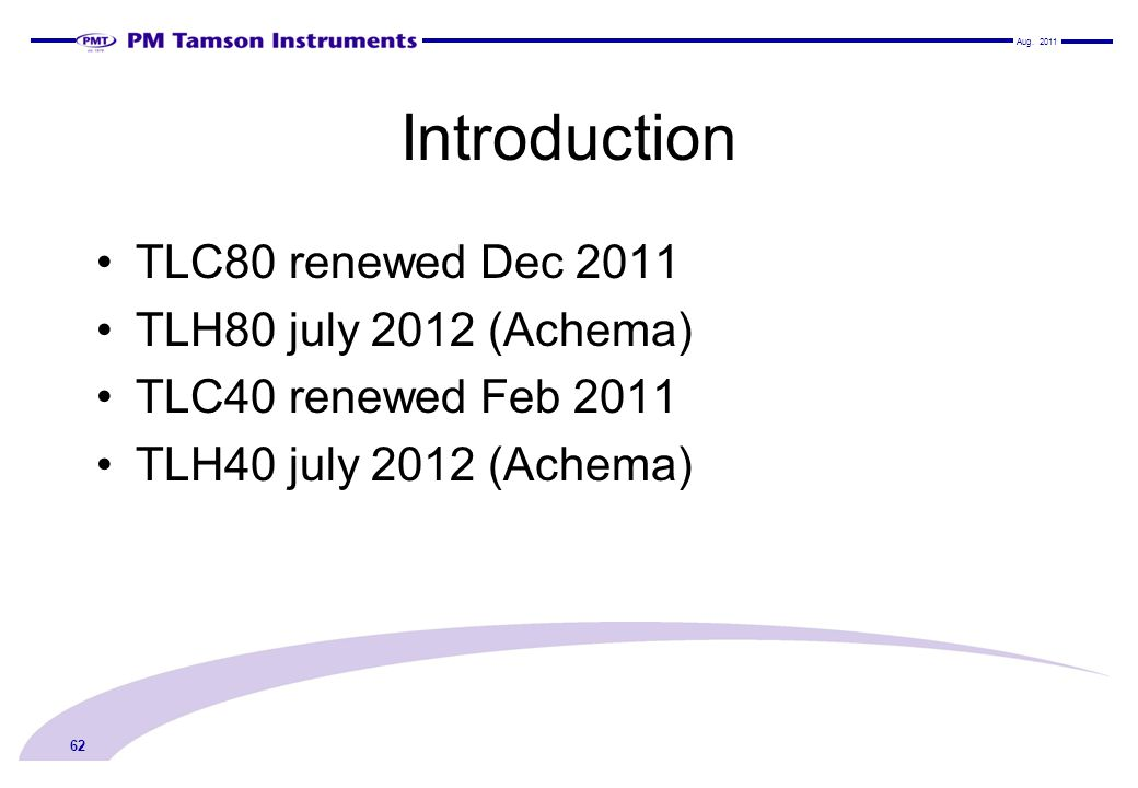 Introduction TLC80 renewed Dec 2011 TLH80 july 2012 (Achema)