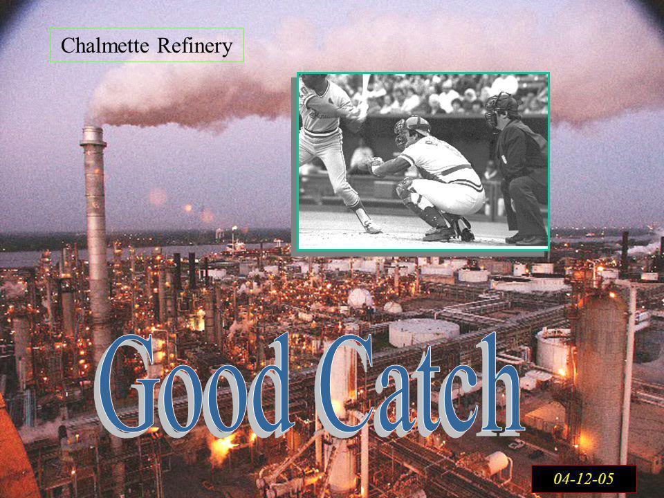 Chalmette Refinery Good Catch 04-12-05