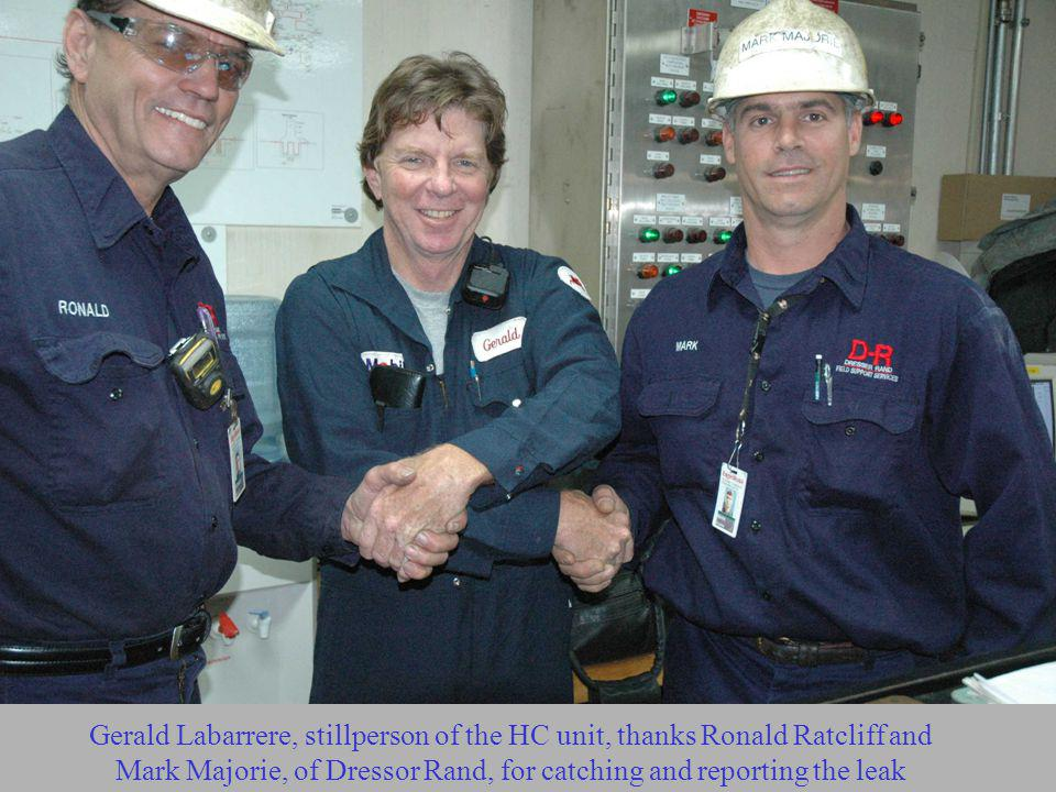 Gerald Labarrere, stillperson of the HC unit, thanks Ronald Ratcliff and Mark Majorie, of Dressor Rand, for catching and reporting the leak
