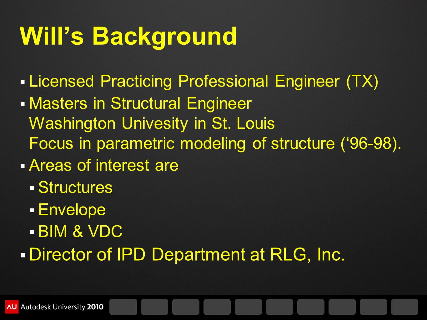 Will's Background Director of IPD Department at RLG, Inc.